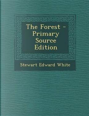 The Forest by Stewart Edward White