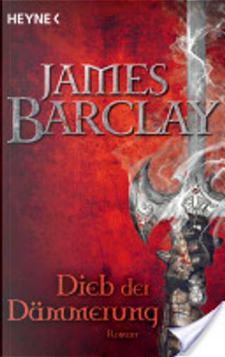 Dieb der Dämmerung by James Barclay