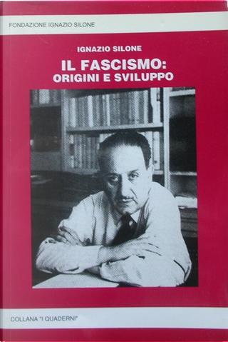 Il fascismo: origini e sviluppo by Ignazio Silone