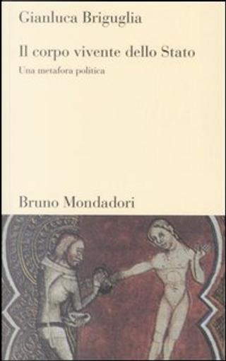 Il corpo vivente dello Stato by Gianluca Briguglia