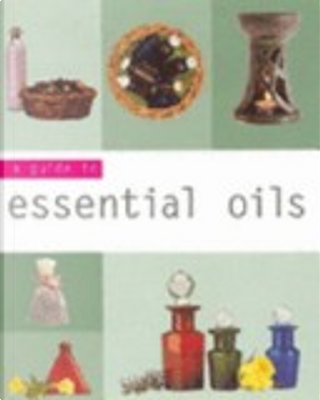 Guide to Essential Oils by Jennie Harding