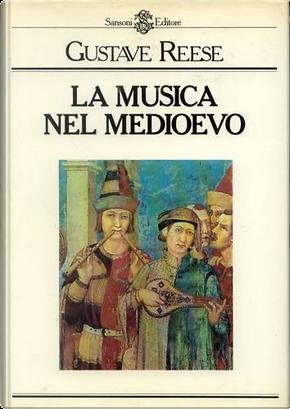 La musica nel medioevo by Gustave Reese