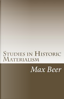Studies in Historic Materialism by Max Beer