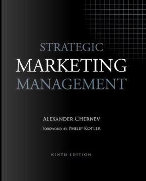 Strategic Marketing Management, 9th Edition by Alexander Chernev