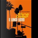 Il lungo addio by Raymond Chandler