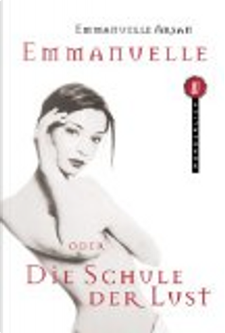 Emmanuelle oder Die Schule der Lust. by Emmanuelle Arsan