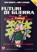 Futuri di guerra by Domenico Gallo, Evangelisti Valerio, Fabio Nardini, Franco Ricciardiello, Giampaolo Simi