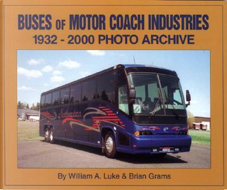 Buses of Motorcoach Industries by William A. Luke