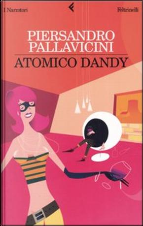 Atomico dandy by Piersandro Pallavicini