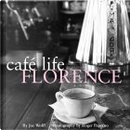 Cafe Life Florence by Joseph Wolff