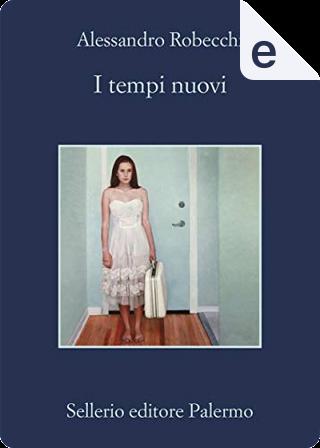 I tempi nuovi by Alessandro Robecchi