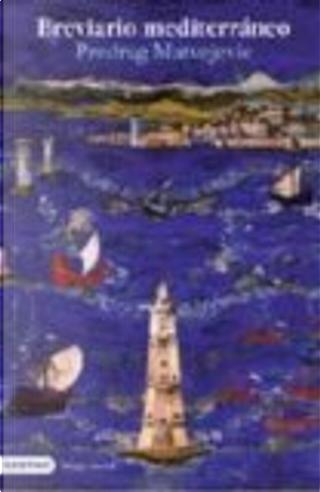 Breviario mediterráneo by Predrag Matvejevic