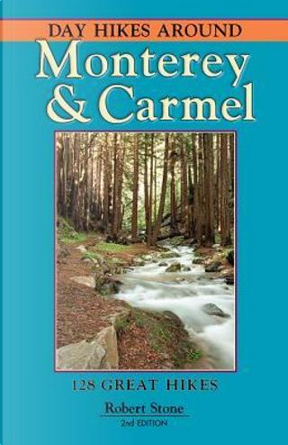 Day Hikes Around Monterey & Carmel by Robert Stone