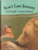 Bear's Last Journey by Cristina Kadmon, Udo Weigelt