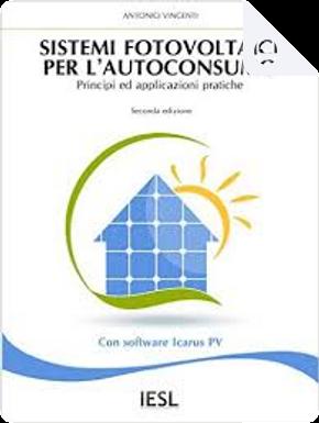 Sistemi fotovoltaici per l'autoconsumo by Antonio Vincenti