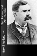 The Deserter, and Other Stories by Harold Frederic