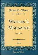 Watson's Magazine, Vol. 23 by Thomas E. Watson