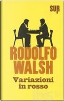 Variazioni in rosso by Rodolfo Walsh