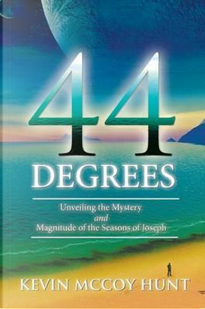 44 Degrees by Kevin Mccoy Hunt