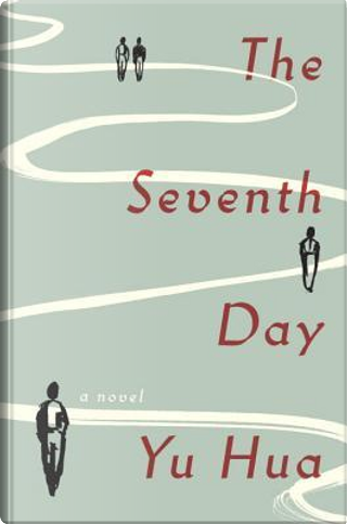 The Seventh Day by Yu Hua