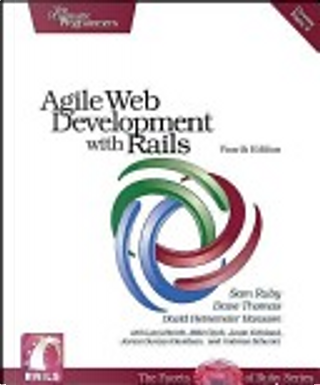 Agile Web Development with Rails by Dave Thomas, David Heinemeier Hansson, Sam Ruby