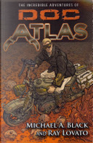 The Incredible Adventures of Doc Atlas by Michael A. Black