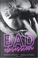 Bad Obsession by Bianca Ferrari, Paola Chiozza