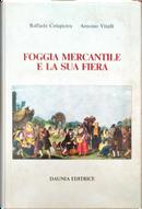 Foggia mercantile e la sua fiera by Antonio Vitulli, Raffaele Colapietra