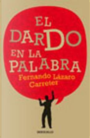 El dardo en la palabra by Fernando Lazaro Carreter
