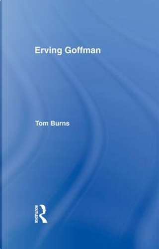 Erving Goffman by Tom Burns