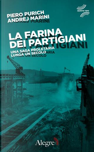 La farina dei partigiani by Andrej Marini, Piero Purich