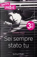 Sei sempre stato tu by Chiara Cilli