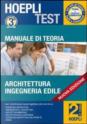 Manuale di teoria. Architettura, ingegneria edile. Per i test di ammissione all'università by Test Hoepli