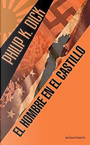 El hombre en el castillo by Philip K. Dick