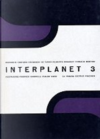 Interplanet 3 by Piero Prosperi, Sandro Sandrelli, Gianfranco De Turris, Inisero Cremaschi, Renato Pestriniero