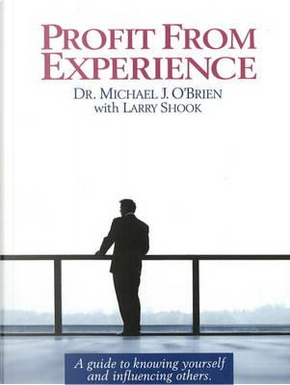 Profit from Experience by Michael J. O'Brien