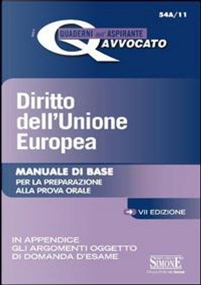 Diritto dell'Unione Europea. Manuale di base per la preparazione alla prova orale by Aa.vv.