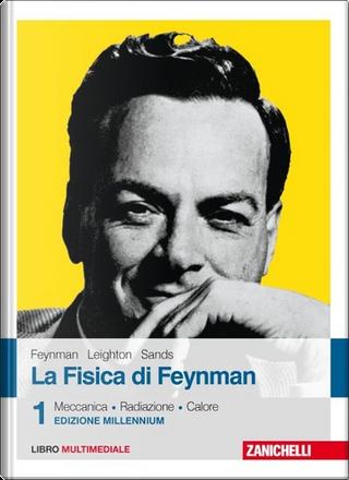 La fisica di Feynman - Vol. 1 by Matthew Sands, Richard P. Feynman, Robert B. Leighton