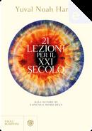 21 lezioni per il XXI secolo by Yuval Noah Harari