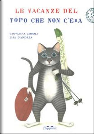 Le vacanze del topo che non c'era by Giovanna Zoboli