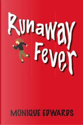 Runaway Fever by Monique Edwards