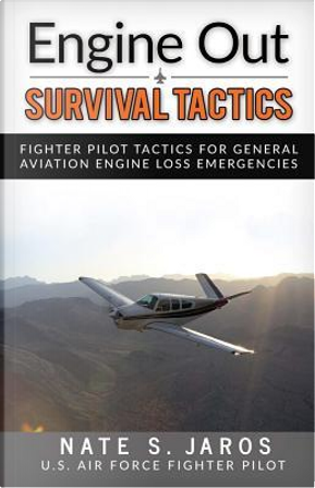 Engine Out Survival Tactics by Nate S. Jaros