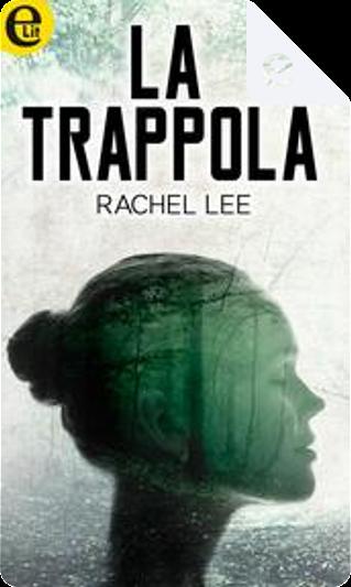 La trappola by Rachel Lee