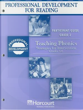 Reading Professional Development Participant Guide Teaching Phonics Grade 2 & Strg Intv Pd/Rdg S 3-6 by HSP