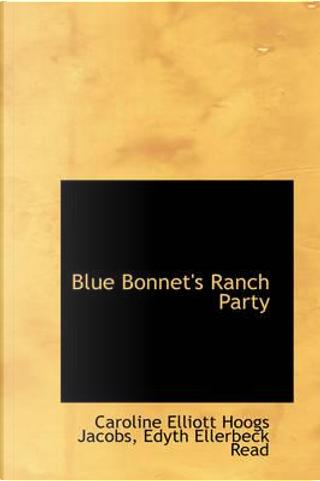 Blue Bonnet's Ranch Party by C. e. Jacobs