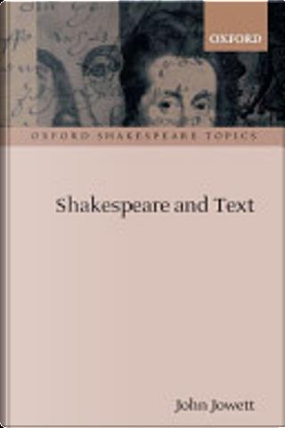 Shakespeare and Text by John Jowett