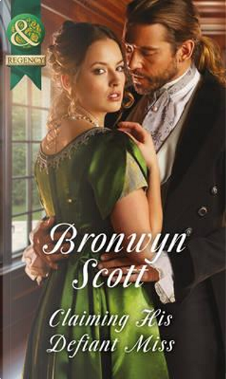 Claiming His Defiant Miss (Wallflowers to Wives, Book 3) by Bronwyn Scott