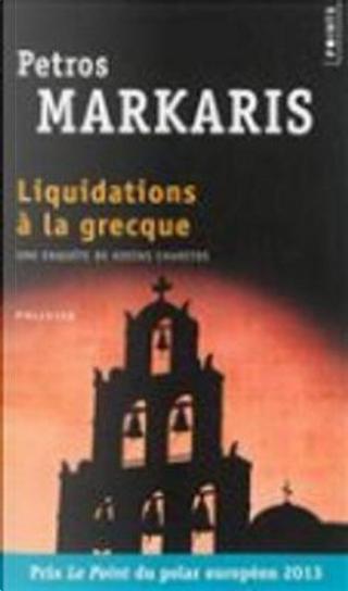 Liquidations à la grecque by Petros Markaris