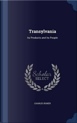 Transylvania by Charles Boner