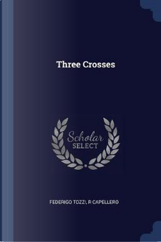 Three Crosses by Federigo Tozzi